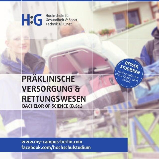 www.my-campus-berlin.com facebook.com/hochschulstudium PRÄKLINISCHE VERSORGUNG & RETTUNGSWESEN BACHELOR OF SCIENCE (B.Sc.)...