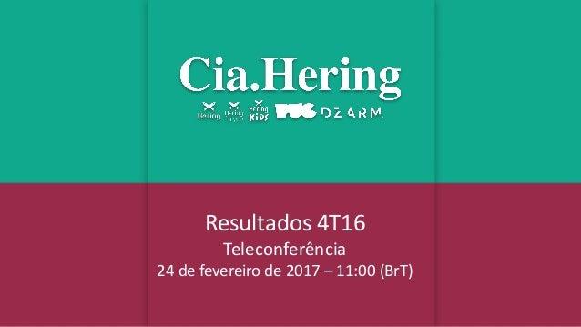 Resultados 4T16 Teleconferência 24 de fevereiro de 2017 – 11:00 (BrT)