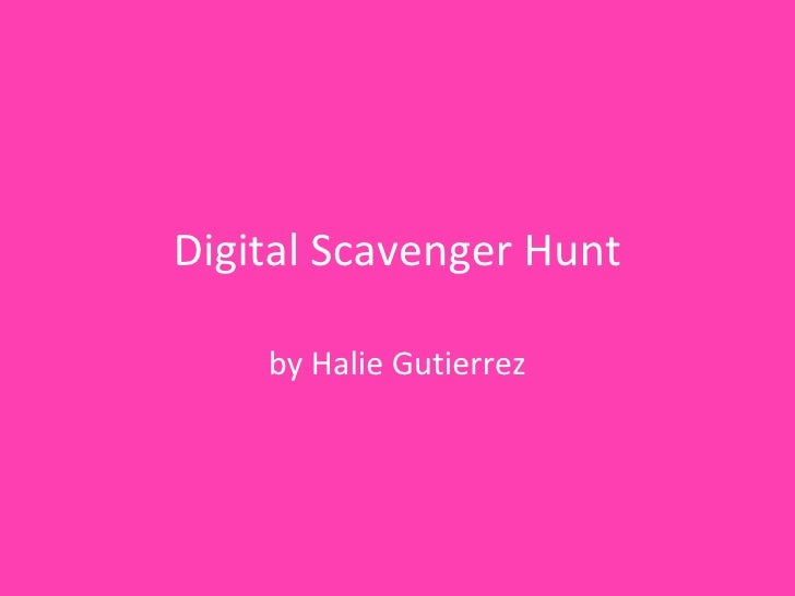 Digital Scavenger Hunt by Halie Gutierrez
