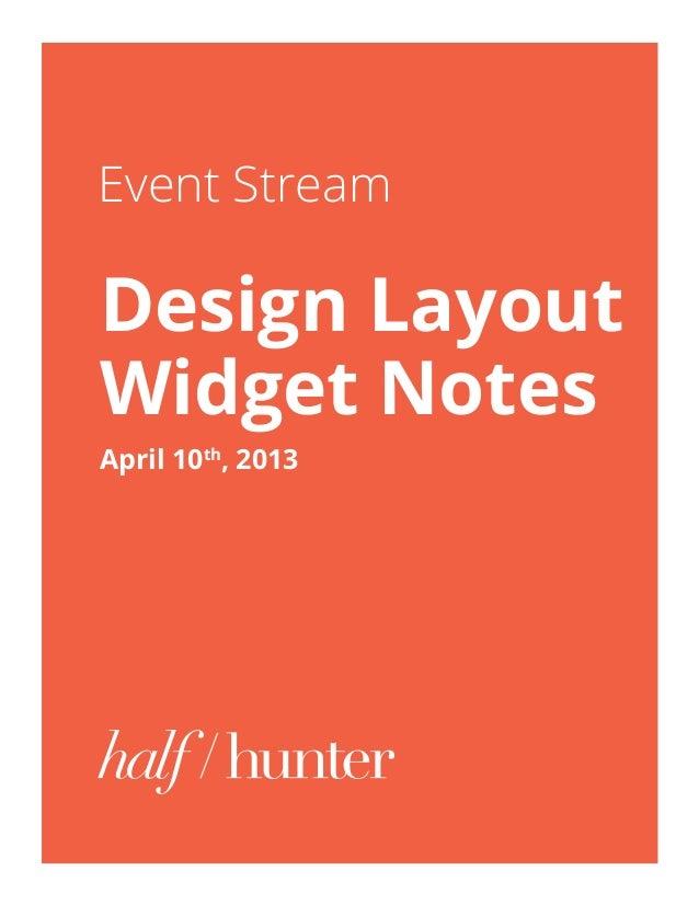 Event Stream Design Layout Widget Notes April 10th , 2013