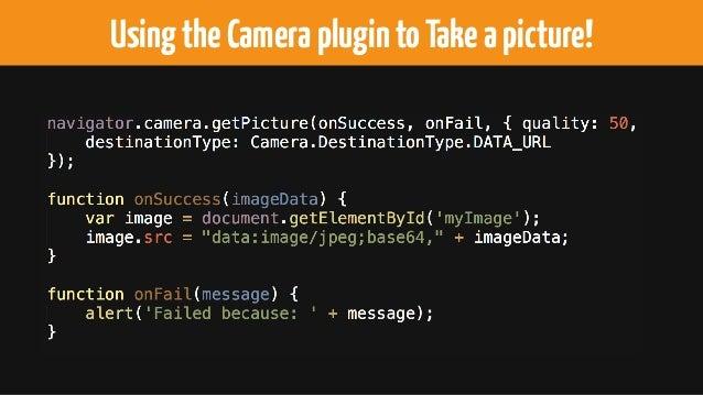 UsingtheCameraplugintoTakeapicture!