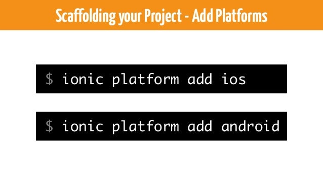 ScaffoldingyourProject-AddPlugins $ cordova plugin add org.apache.cordova.camera Find more plugin: http://plugins.cordova....