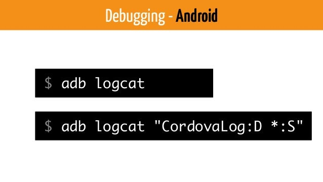 Debugging - Android-Chrome chrome://inspect/ https://www.jshybugger.com Android 4.4+ Previous versions
