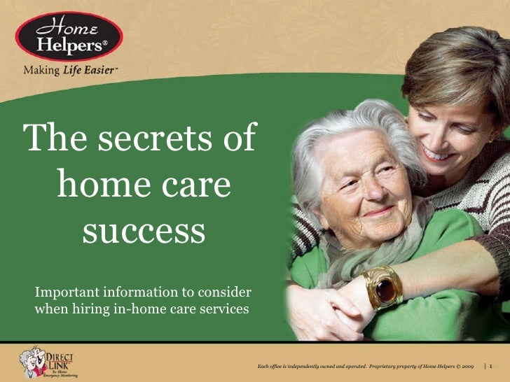 The secrets of  home care success Important information to consider  when hiring in-home care services