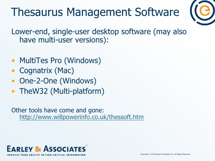 Thesaurus Management Software<br />MultiTes Pro<br />Multisystems (Miami, FL)<br />www.multites.com<br />Since 1983. Hecto...