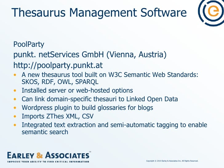 Ontology Software<br />Tools for ontologies, not thesauri<br />TopBraid Composer, www.topquadrant.com<br />Altova Semantic...