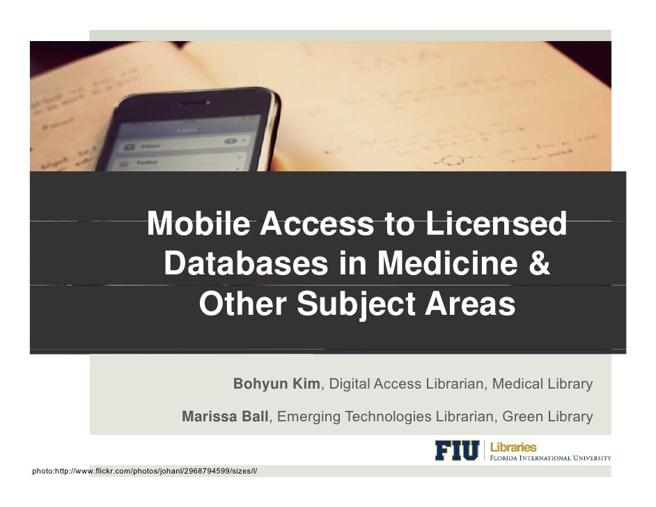 Mobile Access to Licensed                                Databases in Medicine &                                  Other Su...