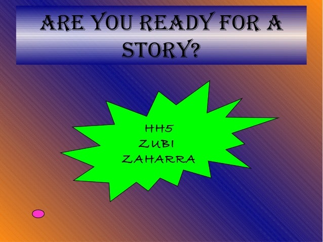 Are you reAdy for Astory?HH5ZUBIZAHARRA