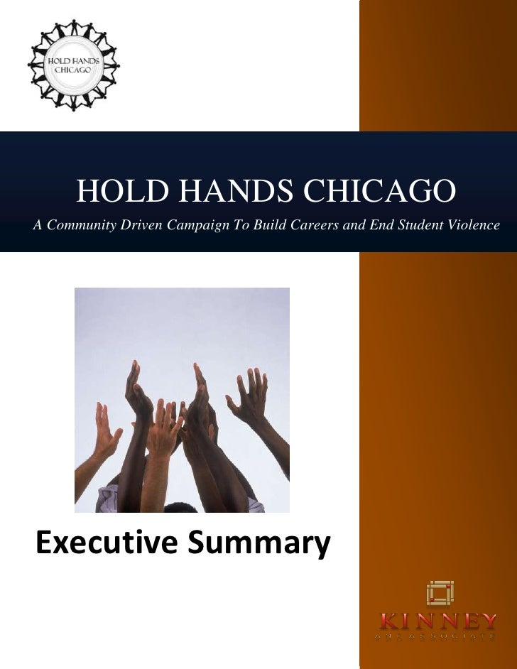 HOLD HANDS CHICAGOA Community Driven Campaign To Build Careers and End Student ViolenceExecutive Summary<br />lefttopHold ...
