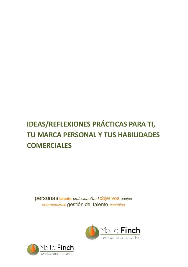 IDEAS/REFLEXIONES PRÁCTICAS PARA TI, TU MARCA PERSONAL Y TUS HABILIDADES COMERCIALES personas talento profesionalidad obje...