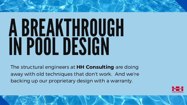 A BREAKTHROUGH IN POOL DESIGN The structural engineers at HH Consulting are doing away with old techniques that don't work...