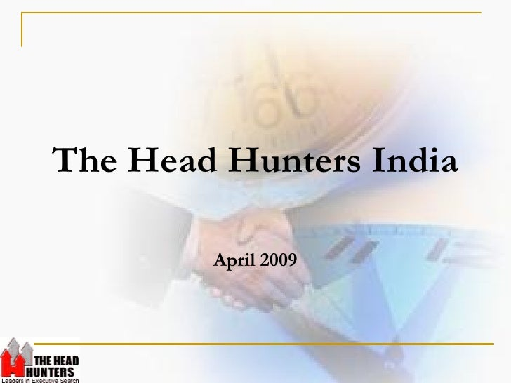 The Head Hunters India          April 2009
