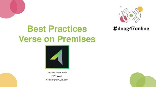 Best Practices Verse on Premises Heather Hottenstein RPR Wyatt heather@rprwyatt.com