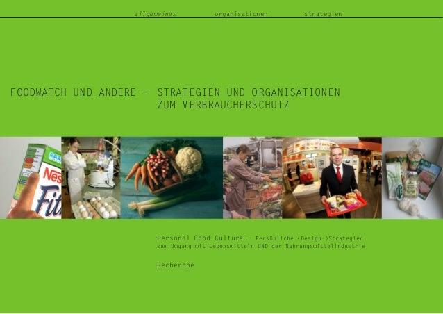 FOODWATCH UND ANDERE – STRATEGIEN UND ORGANISATIONEN ZUM VERBRAUCHERSCHUTZ Recherche Personal Food Culture – Persönliche (...