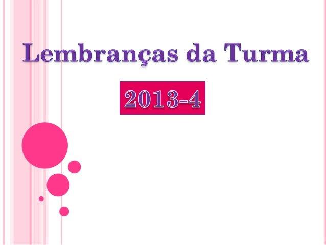 Momentos da Turma 2013-4
