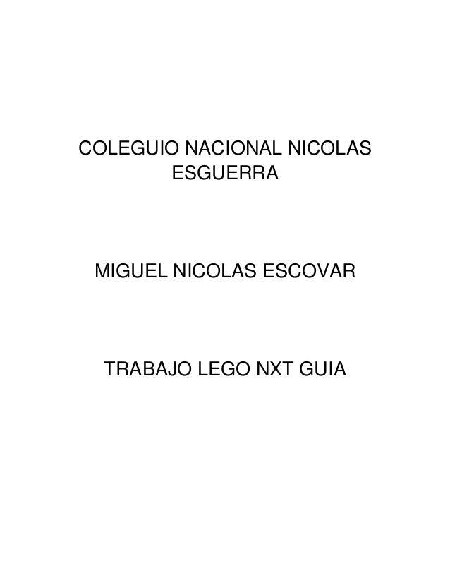 COLEGUIO NACIONAL NICOLASESGUERRAMIGUEL NICOLAS ESCOVARTRABAJO LEGO NXT GUIA
