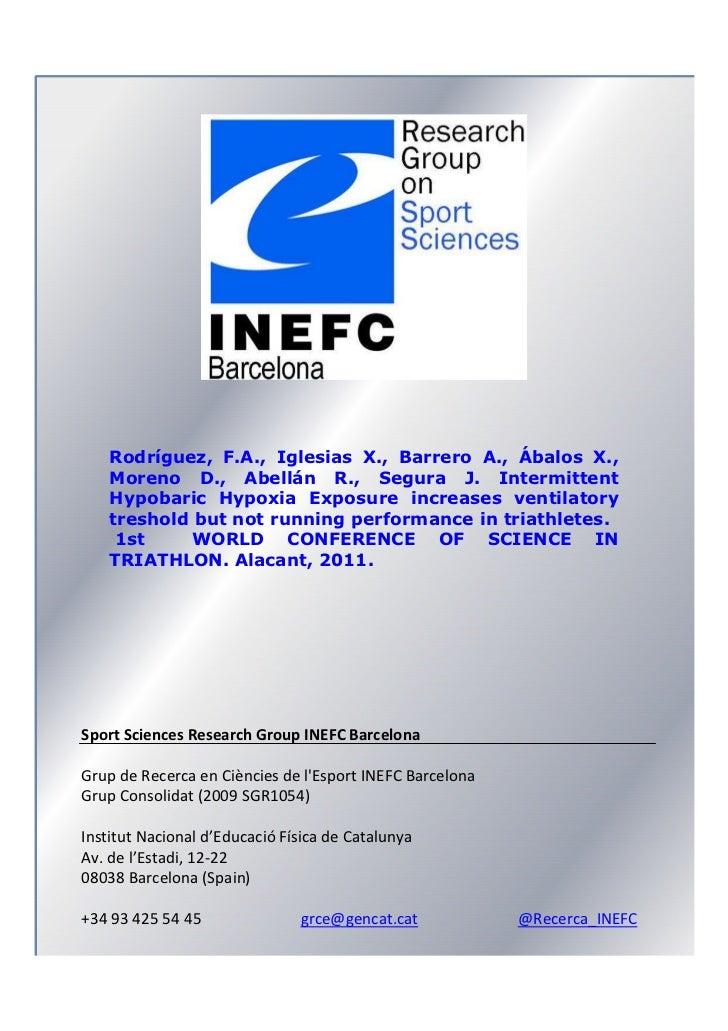 Rodríguez, F.A., Iglesias X., Barrero A., Ábalos X.,    Moreno D., Abellán R., Segura J. Intermittent    Hypobaric Hypoxia...