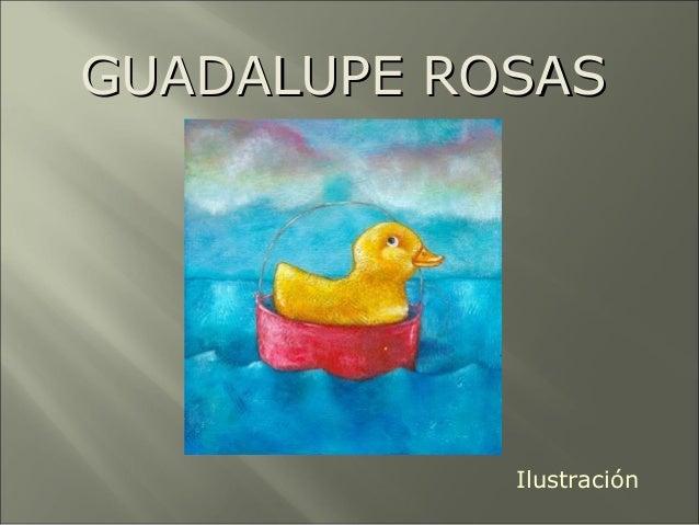 GUADALUPE ROSASGUADALUPE ROSAS Ilustración