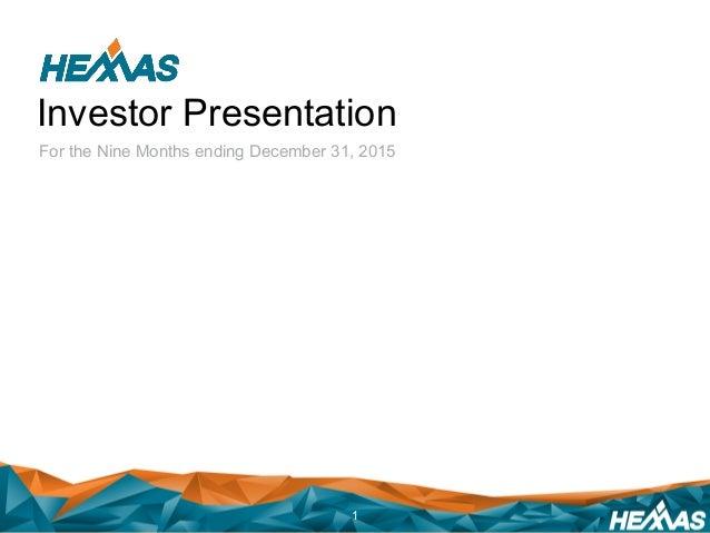Investor Presentation For the Nine Months ending December 31, 2015 1