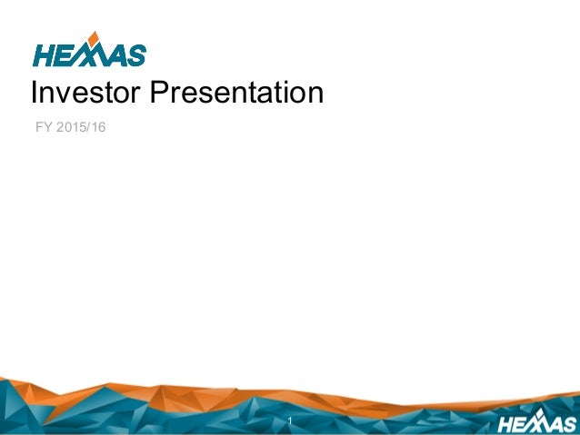 Investor Presentation FY 2015/16 1