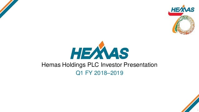 Hemas Holdings PLC Investor Presentation Q1 FY 2018–2019 1