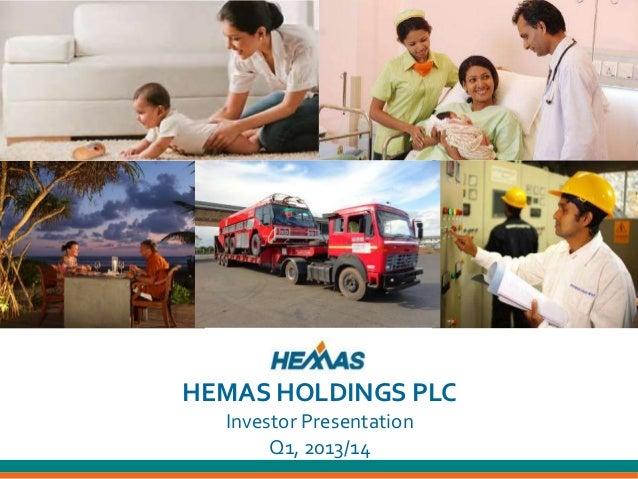 HEMAS HOLDINGS PLC Investor Presentation Q1, 2013/14