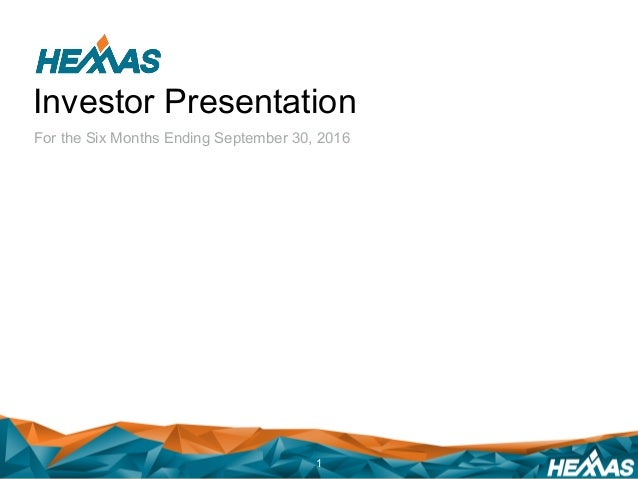 Investor Presentation For the Six Months Ending September 30, 2016 1