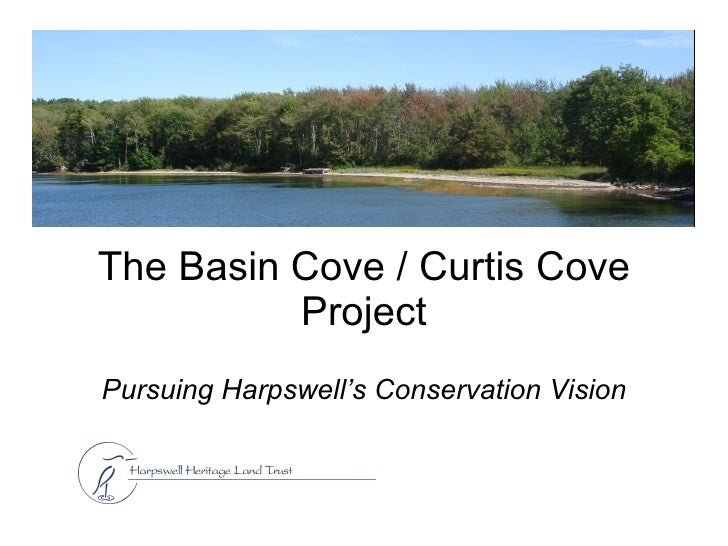 The Basin Cove / Curtis Cove Project Pursuing Harpswell's   Conservation Vision