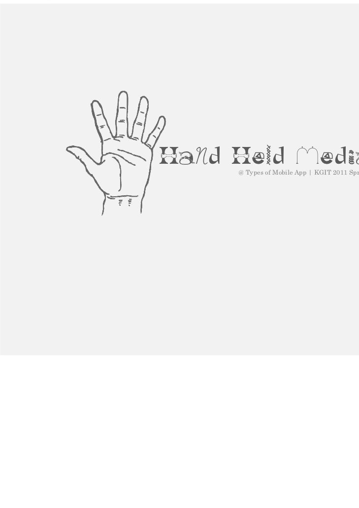 HaNd Held Media 05     @ Types of Mobile App | KGIT 2011 Spring Semester | JYLEE