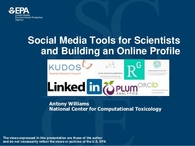 Social Media Tools for Scientists and Building an Online Profile Antony Williams National Center for Computational Toxicol...