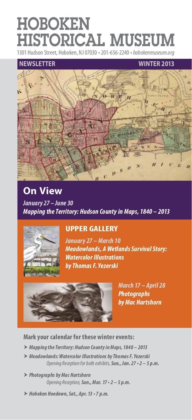 HOBOKENHISTORICAL MUSEUM1301 Hudson Street, Hoboken, NJ 07030 • 201-656-2240 • hobokenmuseum.org NEWSLETTERWINTER 2013  O...