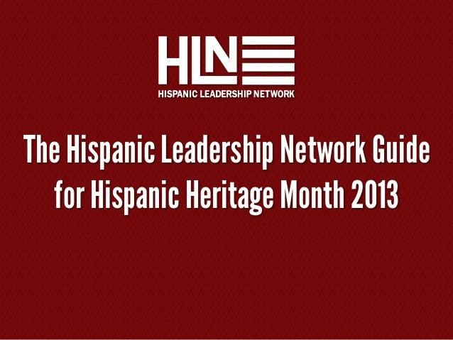 The Hispanic Leadership Network Guide for Hispanic Heritage Month 2013