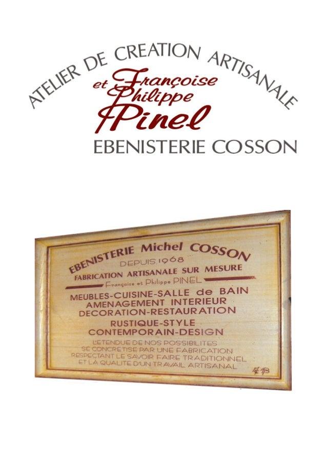 1 Ébénisterie Michel COSSON - CREATIONS ARTISANALES Michel COSSON – Philippe PINEL – 4 Rue Louis Blériot – ZI La Chaumette...
