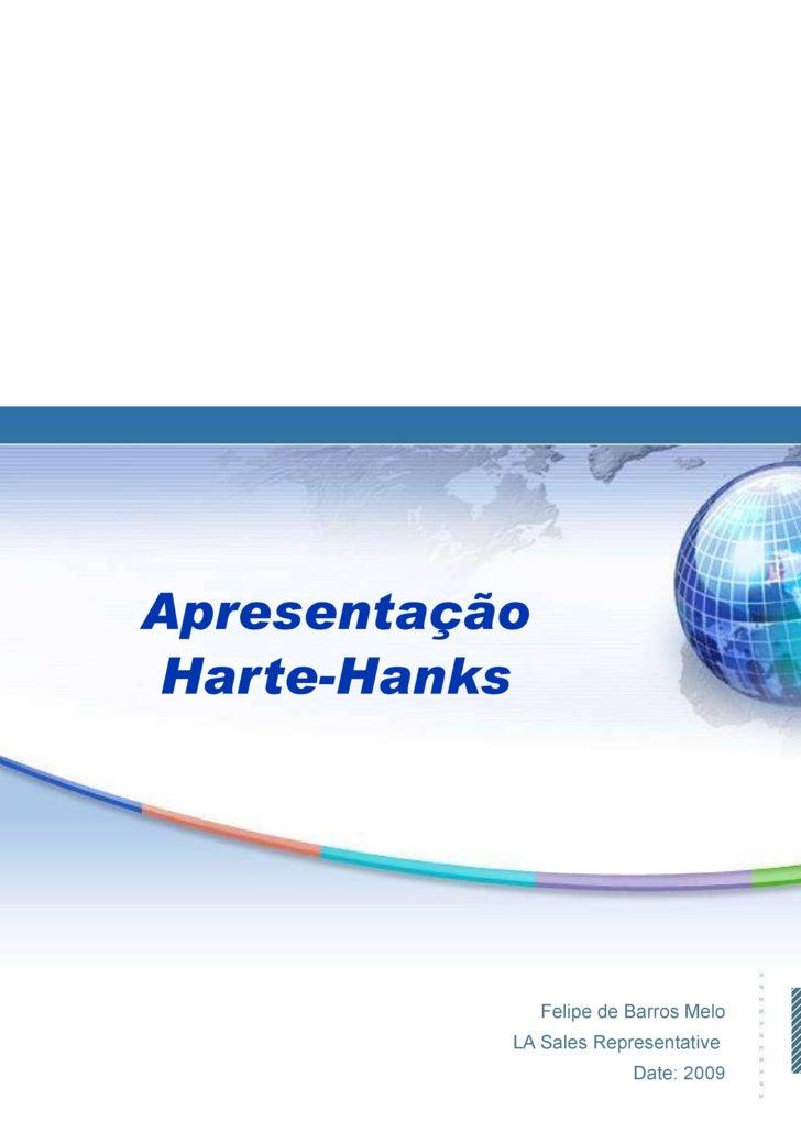 Apresentação Harte-Hanks Felipe de Barros Melo LA Sales Representative  Date: 2009