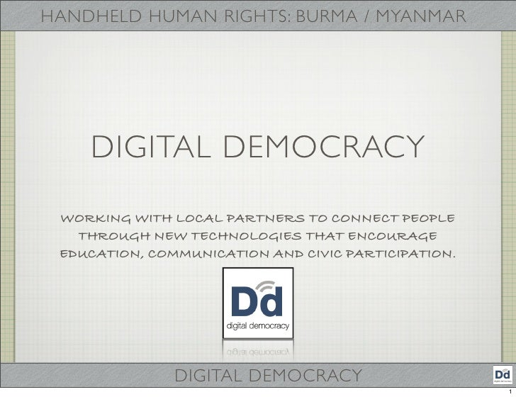 HANDHELD HUMAN RIGHTS: BURMA / MYANMAR         DIGITAL DEMOCRACY   WORKING WITH LOCAL PARTNERS TO CONNECT PEOPLE    THROUG...