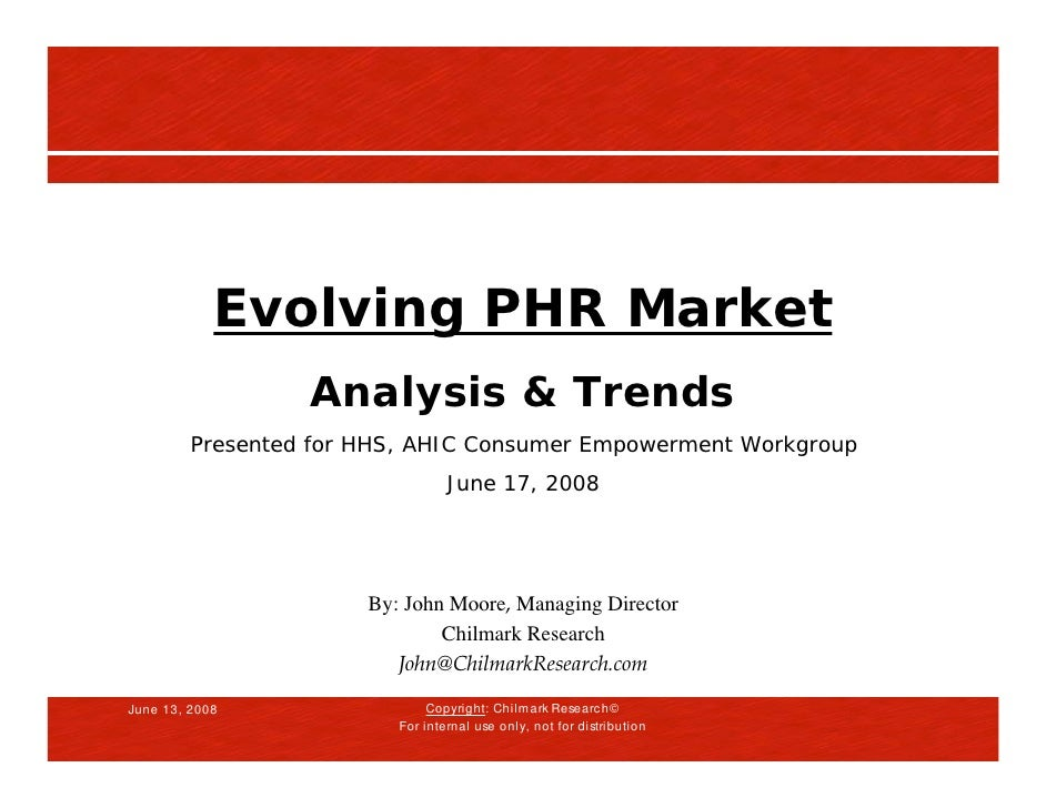 Evolving PHR Market                   Analysis & Trends          Presented for HHS, AHIC Consumer Empowerment Workgroup   ...