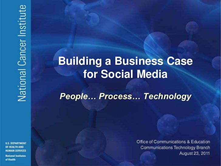 Building a Business Casefor Social MediaPeople… Process… Technology<br />Office of Communications & Education<br />Communi...
