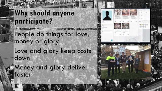 12 Why should anyone participate? People do things for love, money or glory Love and glory keep costs down Money and glory...