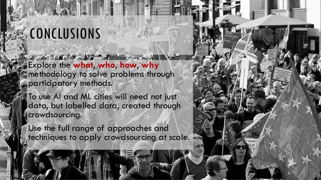 13 CONCLUSIONS Explore the what, who, how, why methodology to solve problems through participatory methods. To use AI and ...