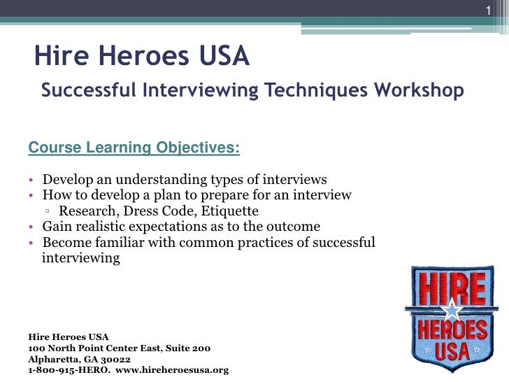 1    Hire Heroes USA   Successful Interviewing Techniques Workshop  Course Learning Objectives:  • Develop an understandin...