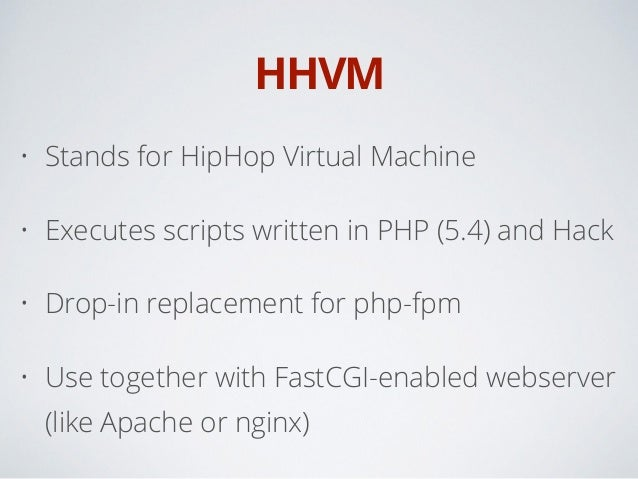 HHVM and Hack: A quick introduction