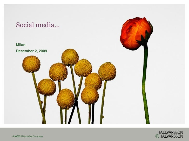 Social media…    Milan   December 2, 2009     A KING Worldwide Company