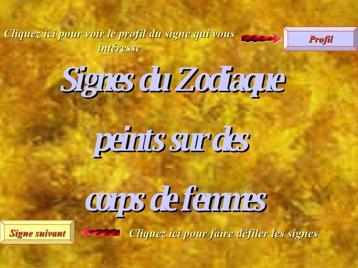 Signe suivant Profil Signes du Zodiaque  peints sur des  corps de femmes Cliquez ici pour faire défiler les signes Cliquez...