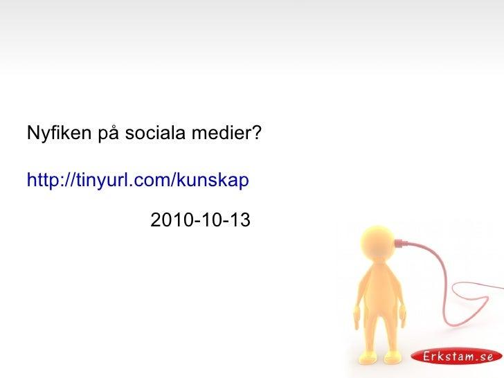 Nyfiken på sociala medier? 2010-10-13
