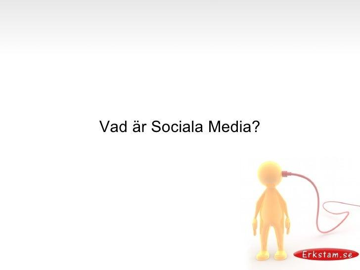 Nyfiken på sociala media? Slide 3