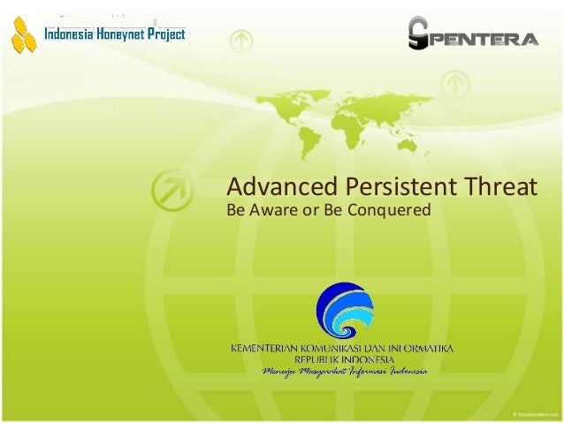 Advanced Persistent ThreatBe Aware or Be Conquered