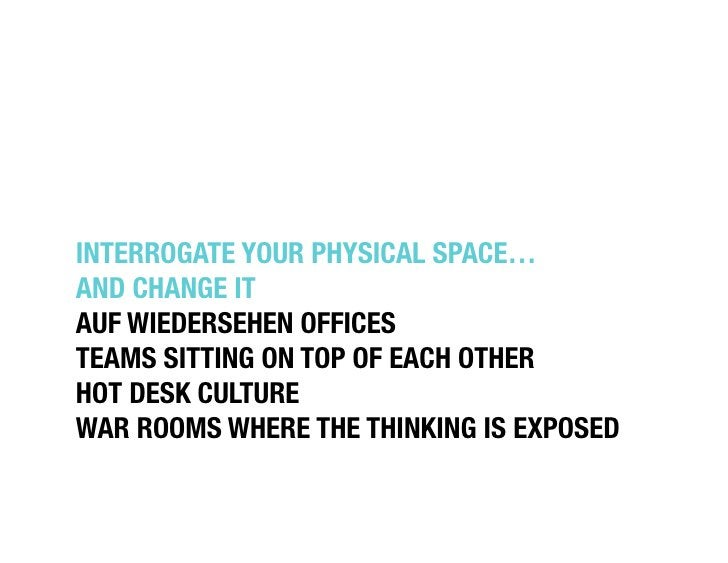 """INTERROGATE YOUR PHYSICAL SPACE…""""AND CHANGE IT""""AUF WIEDERSEHEN OFFICES""""TEAMS SITTING ON TOP OF EACH OTHER""""HOT DESK CULTURE..."""