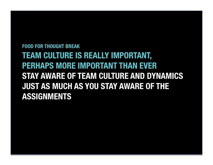 """FOOD FOR THOUGHT BREAK""""TEAM CULTURE IS REALLY IMPORTANT,""""PERHAPS MORE IMPORTANT THAN EVER""""STAY AWARE OF TEAM CULTURE AND D..."""