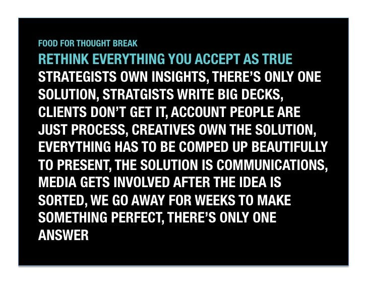 """FOOD FOR THOUGHT BREAK""""RETHINK EVERYTHING YOU ACCEPT AS TRUE""""STRATEGISTS OWN INSIGHTS, THERE'S ONLY ONESOLUTION, STRATGIST..."""