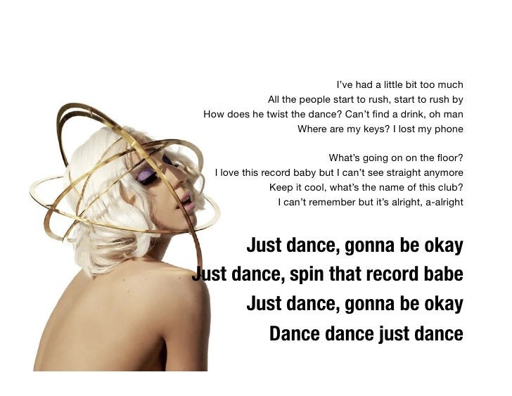 I've had a little bit too much             All the people start to rush, start to rush by How does he twist the dance? Can...